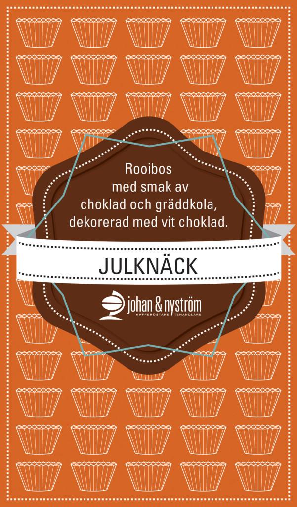 Julte, Knäck, Johan & Nyström